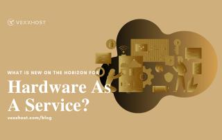 hardware-as-a-service-vexxhost-blog-header