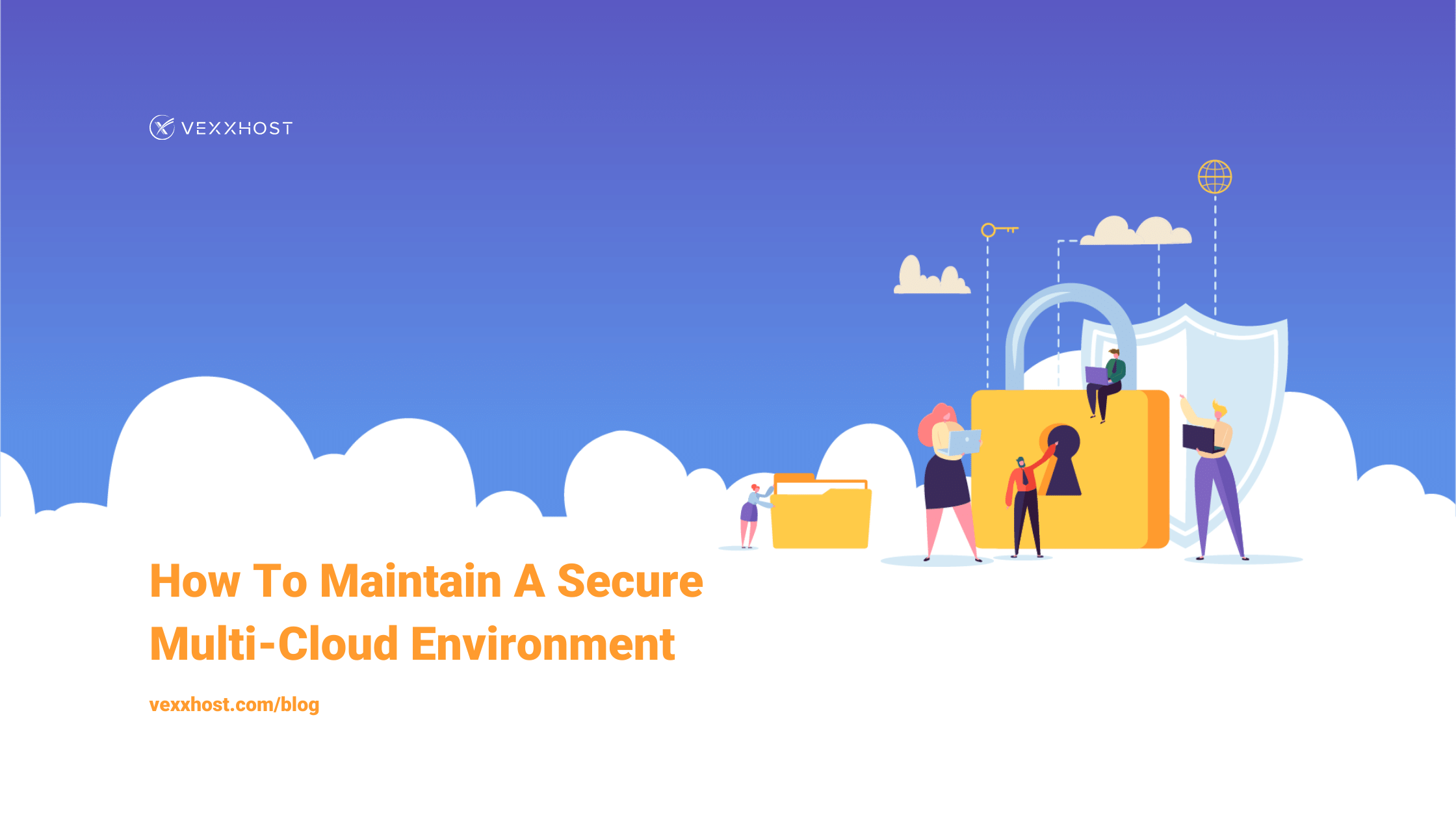 How To Maintain A Secure Multi-Cloud Environment