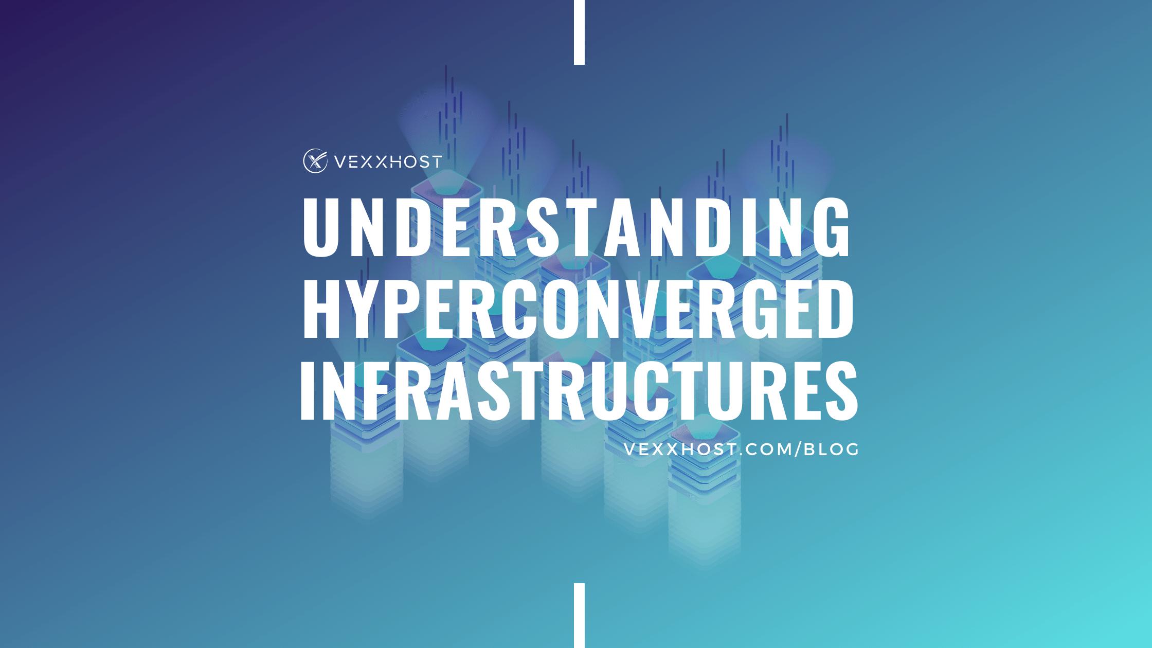 Understanding Hyperconverged Infrastructure