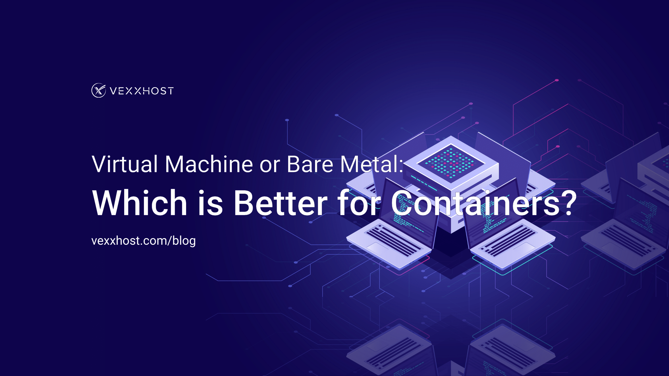 Virtual Machine or Bare Metal_ Which is Better for Containers_