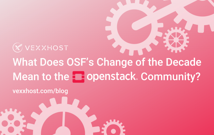 What-Does-OSF's-Change-of-the-Decade-Mean-to-the-OpenStack-Community