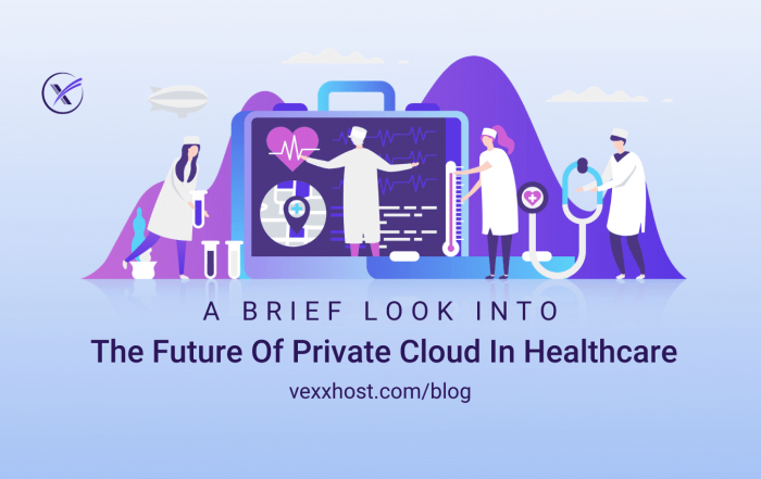 A Brief Look into the Future of Private Cloud in Healthcare