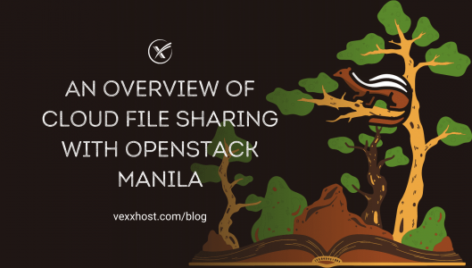 An Overview of Cloud File Sharing with OpenStack Manila