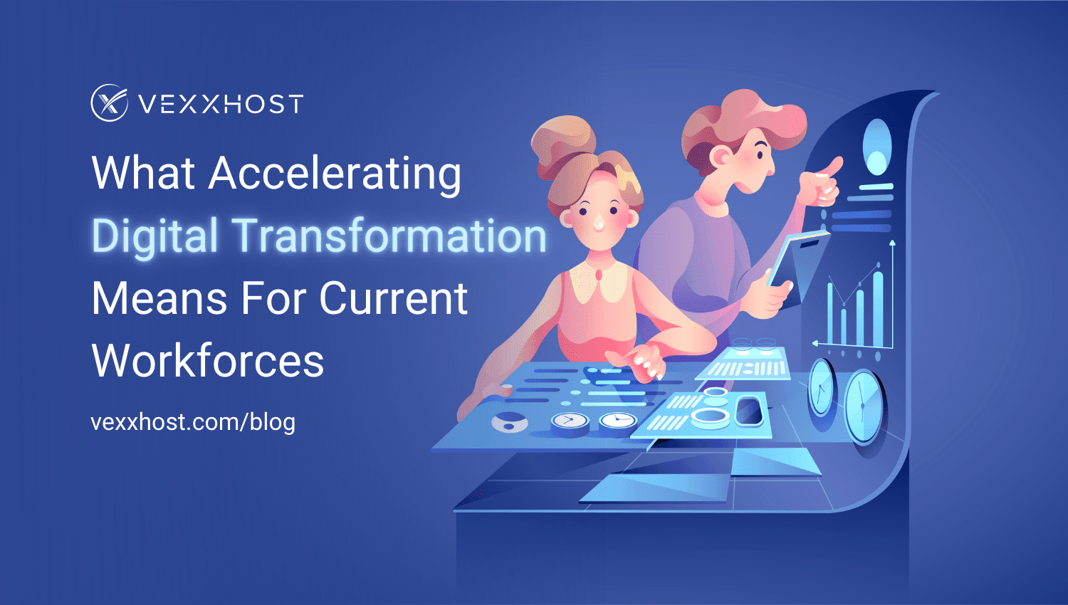 What Accelerating Digital Transformation Means for Current Workforces