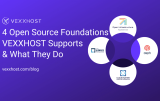 4 Open Source Foundations VEXXHOST Supports and What They Do