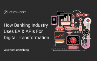 How Banking Industry Uses EA and APIs for Digital Transformation