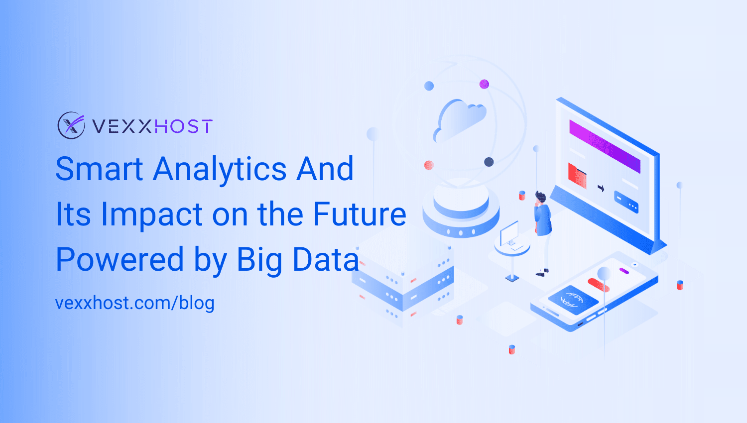 Smart Analytics And Its Impact on the Future Powered by Big Data