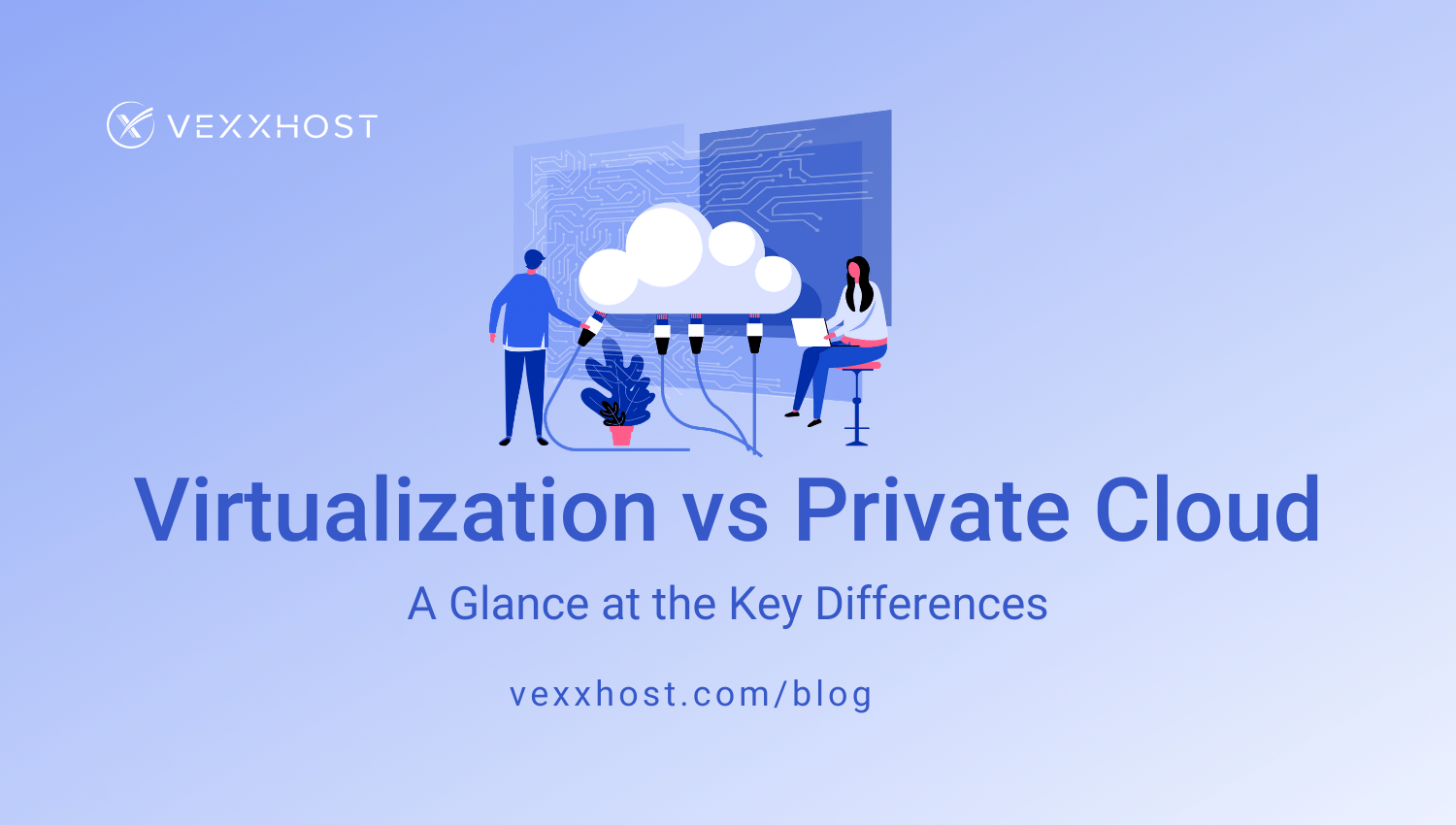 Virtualization vs. Private Cloud - A Glance at the Key Differences
