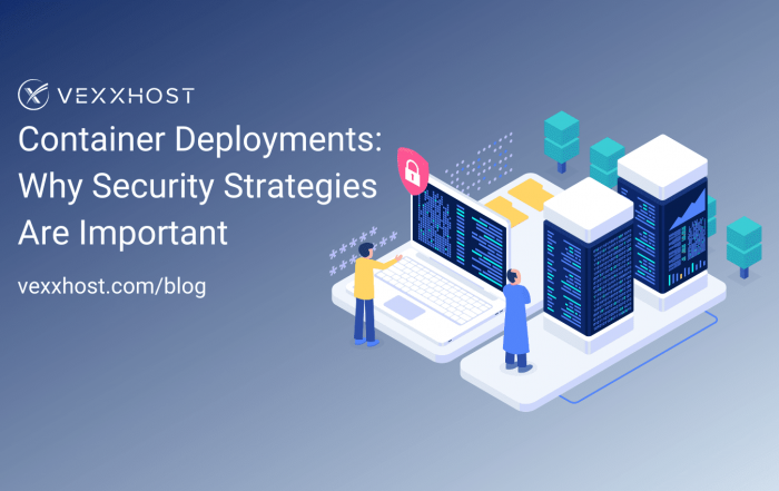 Container Deployments: Why Security Strategies are Important