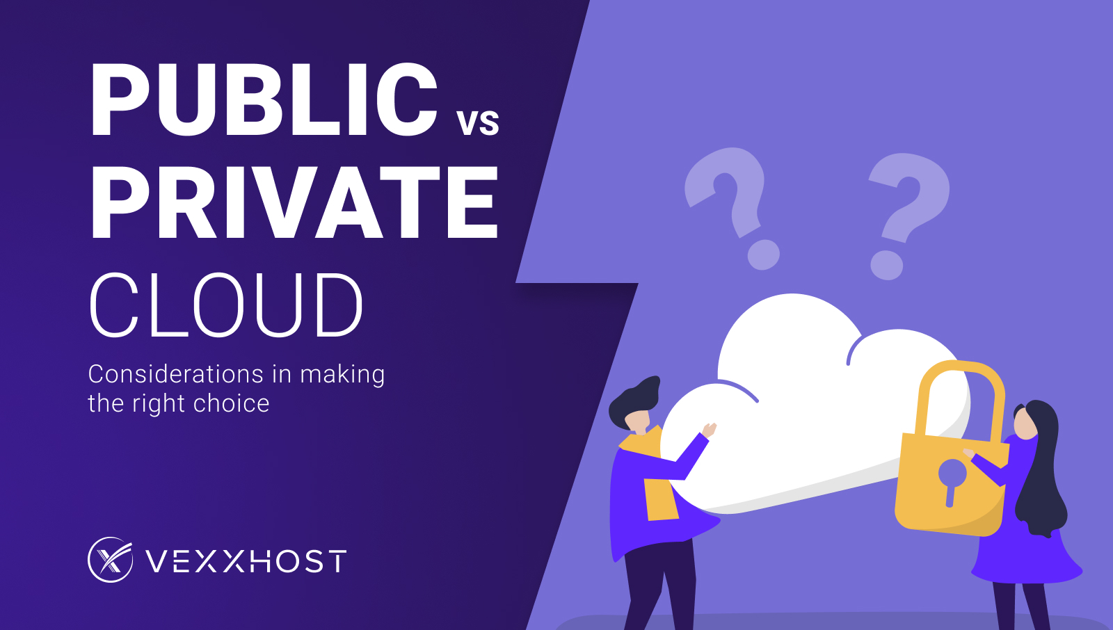 Public vs Private Cloud: Considerations in Making the Right Choice