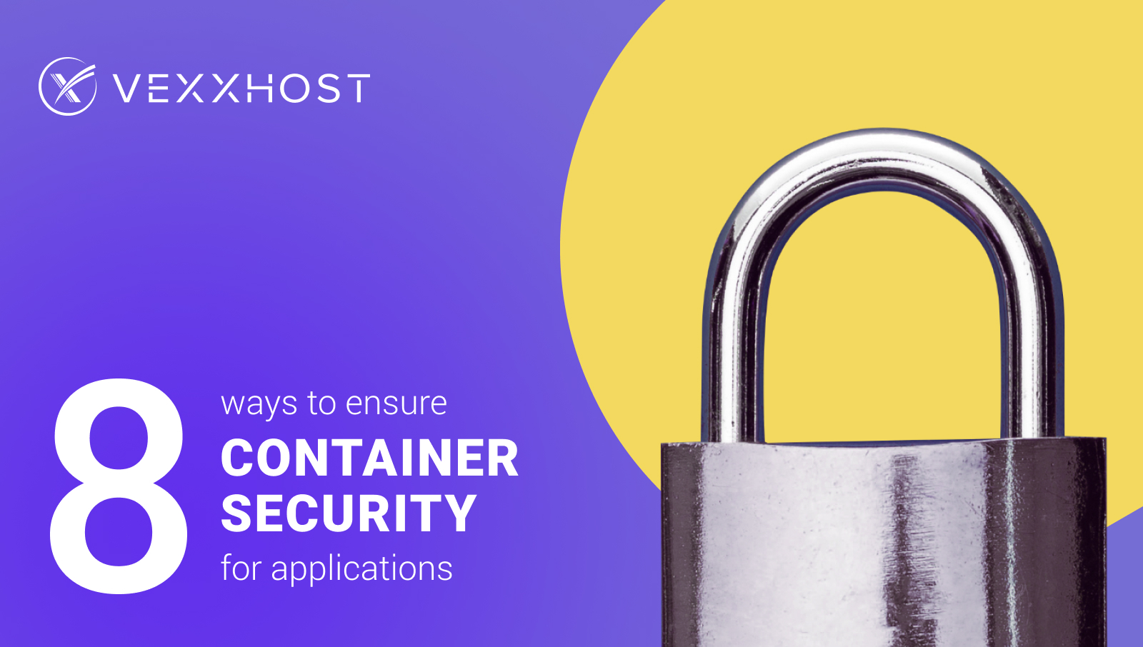 8 Ways to Ensure Container Security for Applications