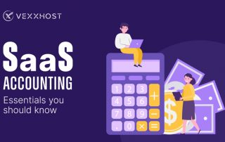 SaaS Accounting - Essentials You Should Know