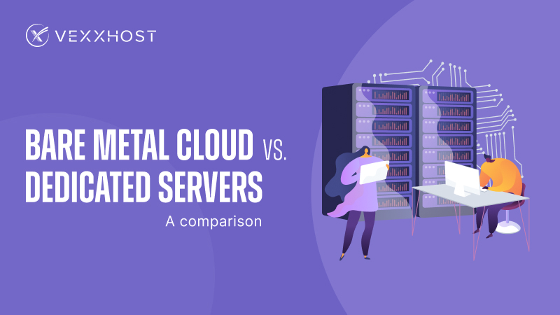 Bare Metal Cloud vs. Dedicated Servers - A Comparison