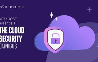 VEXXHOST Essentials - The Cloud Security Omnibus