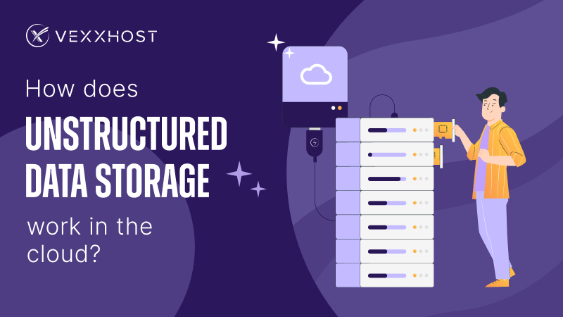 How Does Unstructured Data Storage Work in the Cloud?