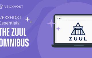 VEXXHOST Essentials - The Zuul Omnibus