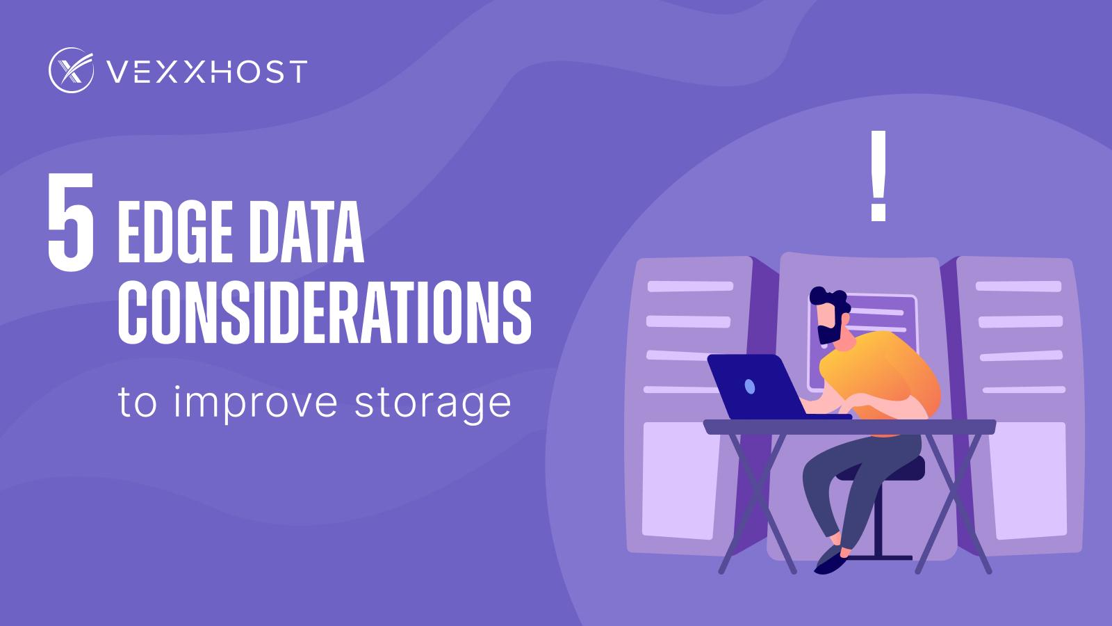 5 Edge Data Considerations to Improve Storage