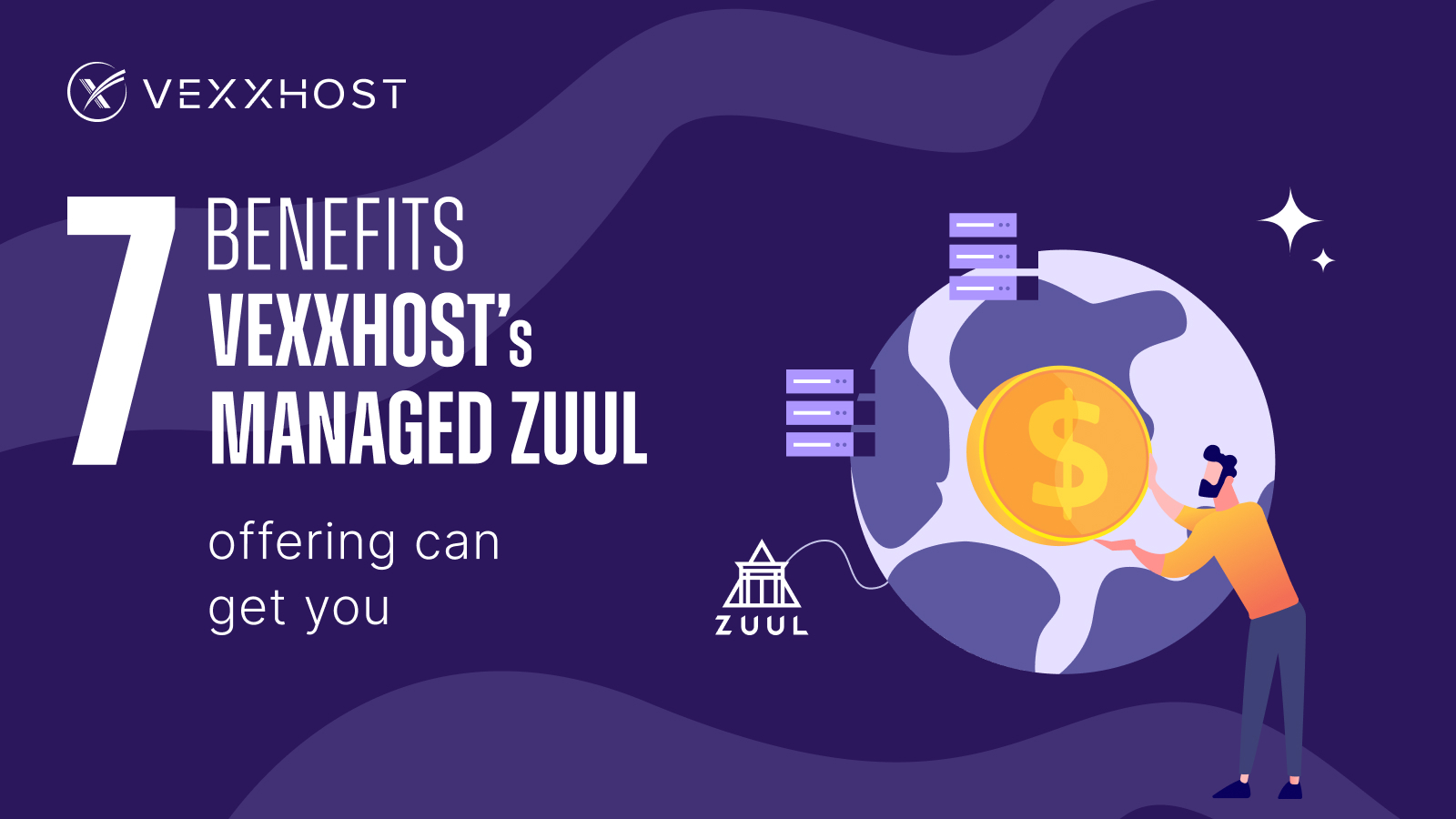 7 Benefits VEXXHOST's Managed Zuul Offering Can Get You