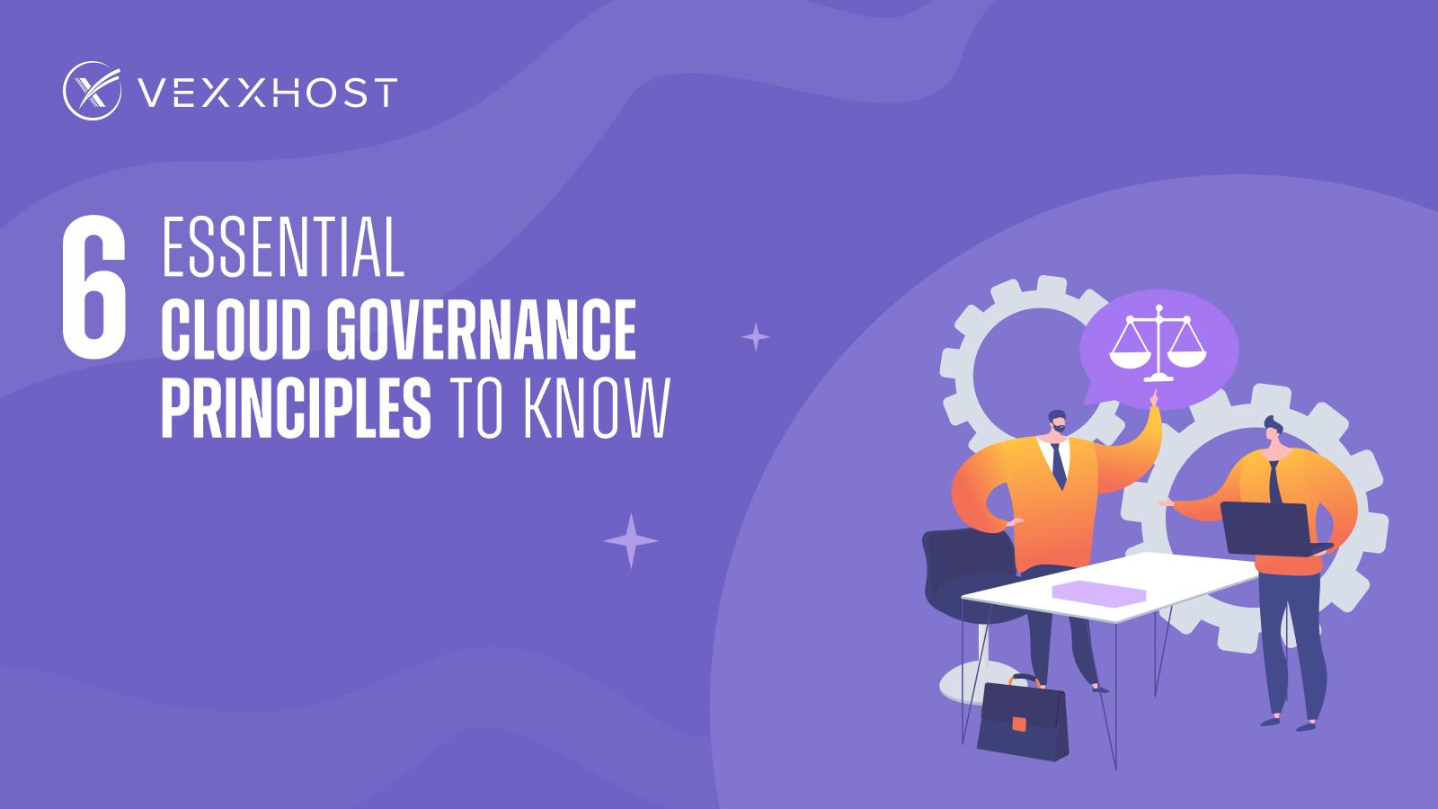 6 Essential Cloud Governance Principles to Know